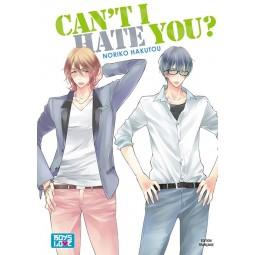 Can't i hate you - Livre (Manga)